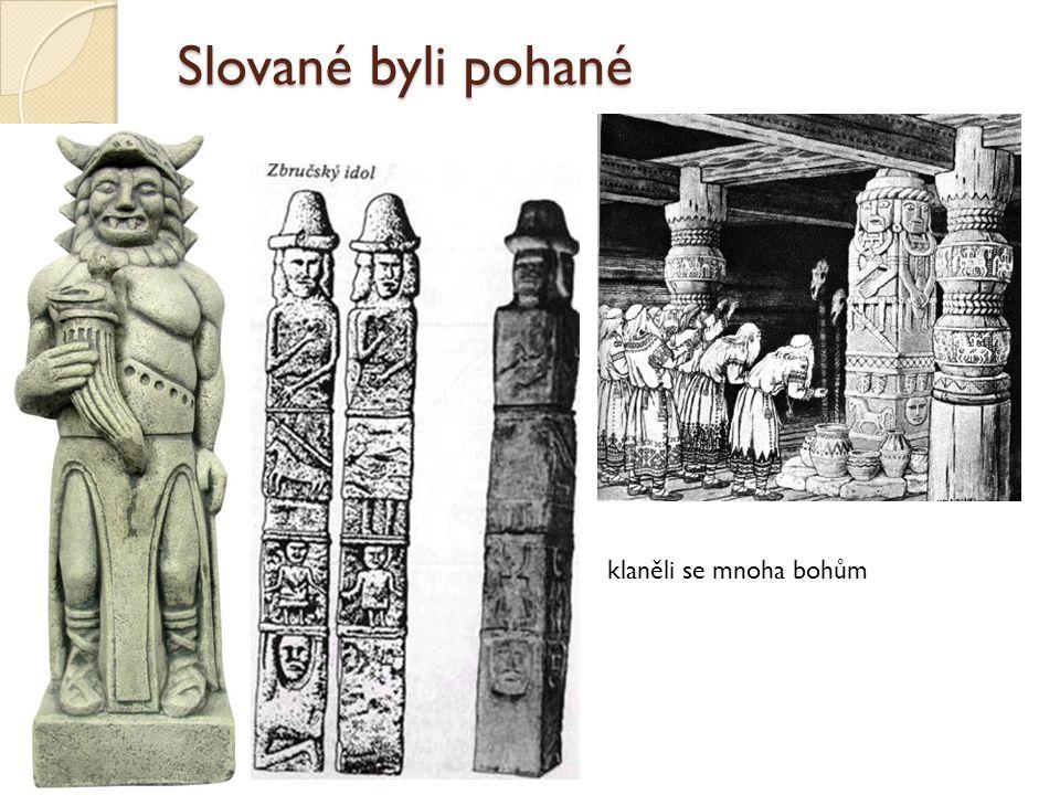 Slované byli pohané klaněli se mnoha bohům