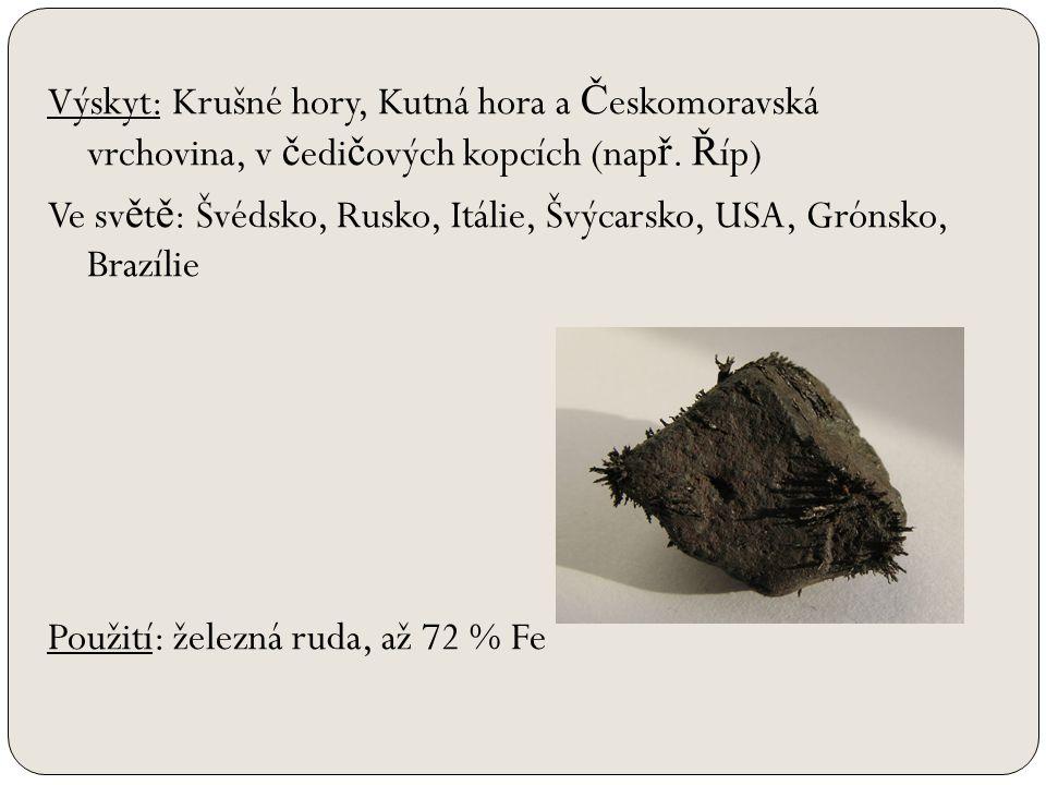 Výskyt: Krušné hory, Kutná hora a Č eskomoravská vrchovina, v č edi č ových kopcích (nap ř.
