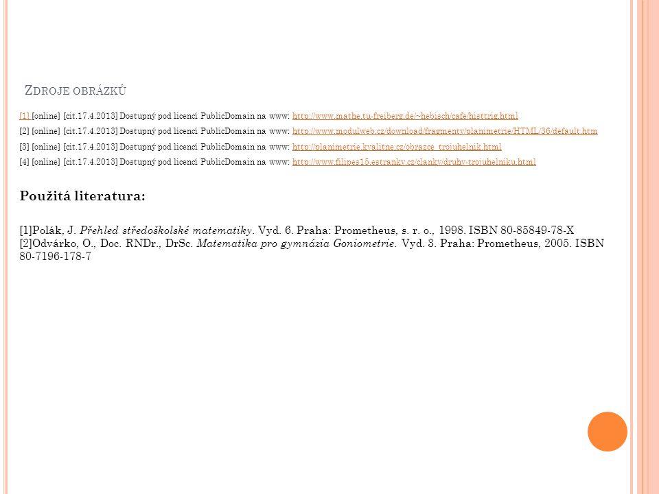Z DROJE OBRÁZKŮ [1] [1] [online] [cit.17.4.2013] Dostupný pod licencí PublicDomain na www: http://www.mathe.tu-freiberg.de/~hebisch/cafe/histtrig.html
