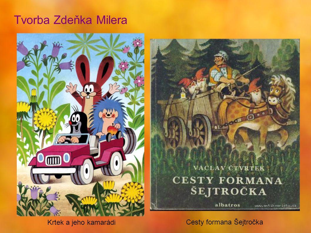 Tvorba Zdeňka Milera Krtek a jeho kamarádi Cesty formana Šejtročka