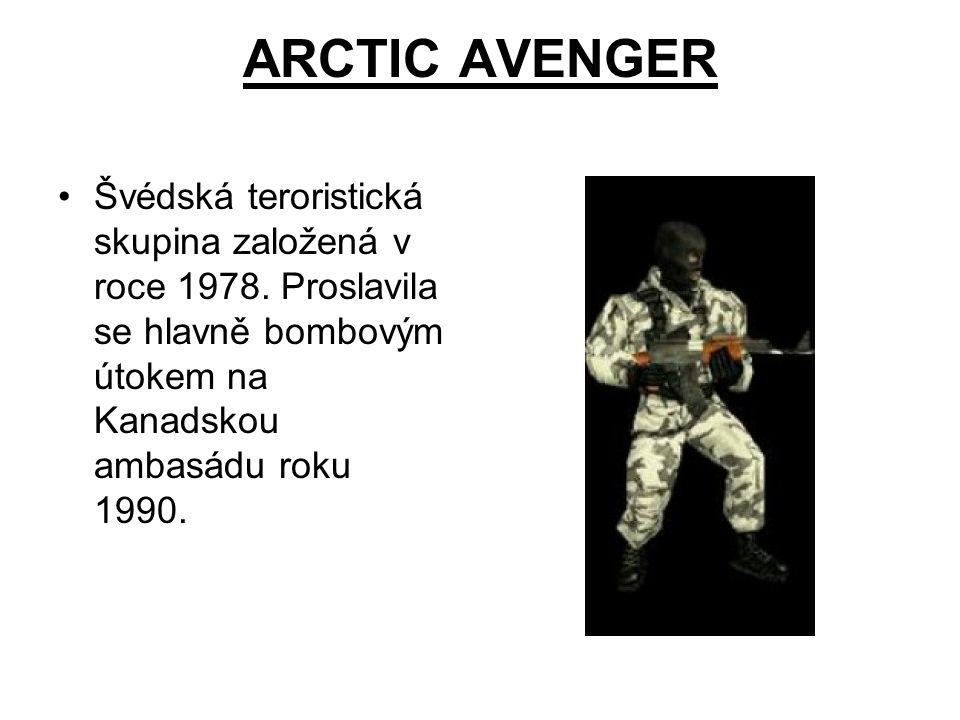 ARCTIC AVENGER Švédská teroristická skupina založená v roce 1978. Proslavila se hlavně bombovým útokem na Kanadskou ambasádu roku 1990.