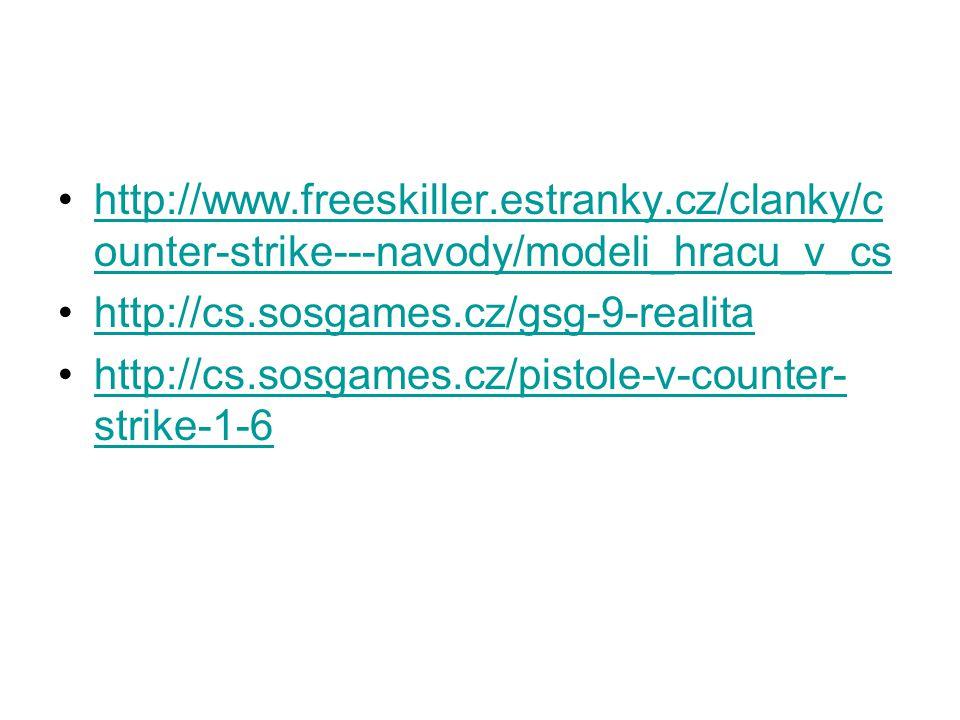 http://www.freeskiller.estranky.cz/clanky/c ounter-strike---navody/modeli_hracu_v_cshttp://www.freeskiller.estranky.cz/clanky/c ounter-strike---navody