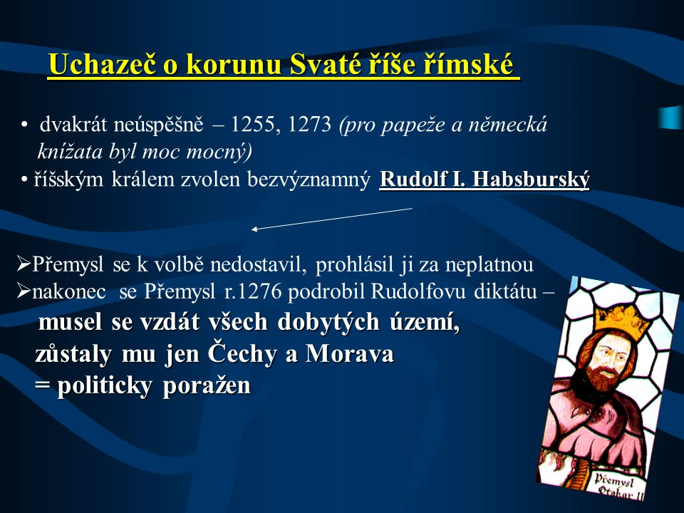 vlast.cz Územní rozsah říše výboji obratnou politikou výhodnými sňatky Území českého státu rozšířil až k Jaderskému moři.