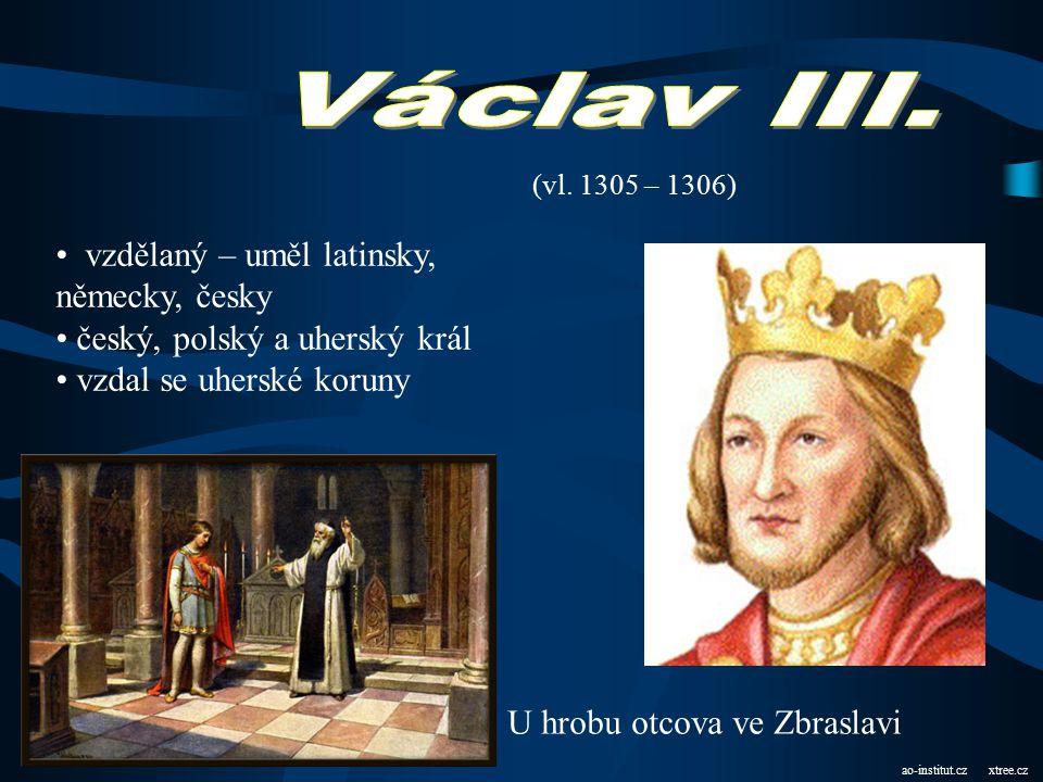 cs.wikipedia.org r. 1300 slavnostně korunován polským králem (stvrzeno sňatkem s dcerou polského krále, Eliškou Rejčkou) pro svého syna získal uhersko
