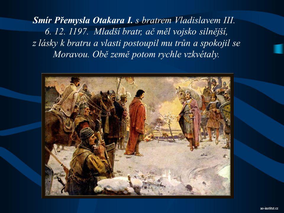  celkové uklidnění  po bojích uvnitř přemyslovského rodu se moci chopili dva Vladislavovi synové (vládl 1140 – 1172), ti si moc rozdělili Přemysl vl