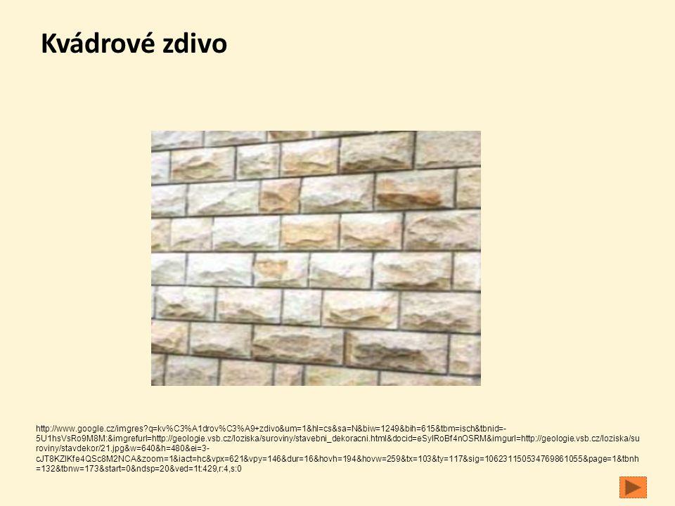 Kvádrové zdivo http://www.google.cz/imgres?q=kv%C3%A1drov%C3%A9+zdivo&um=1&hl=cs&sa=N&biw=1249&bih=615&tbm=isch&tbnid=- 5U1hsVsRo9M8M:&imgrefurl=http: