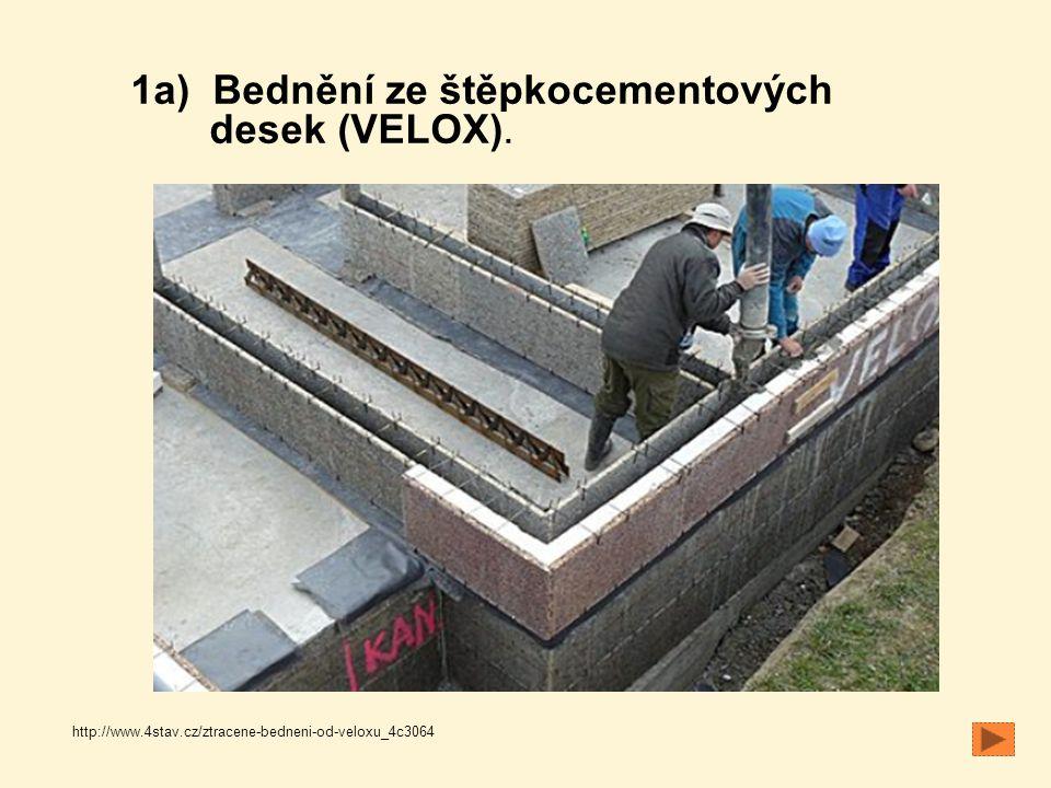 http://www.4stav.cz/ztracene-bedneni-od-veloxu_4c3064 1a) Bednění ze štěpkocementových desek (VELOX).