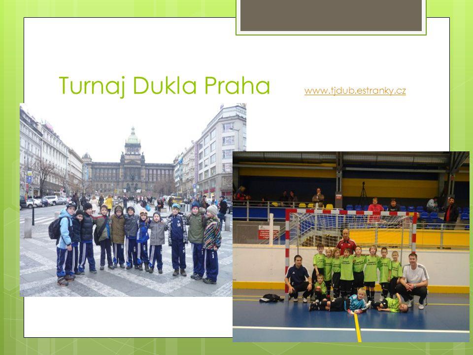 Turnaj Dukla Praha www.tjdub.estranky.cz www.tjdub.estranky.cz