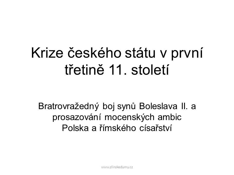 www.zlinskedumy.cz Krize českého státu v první třetině 11.