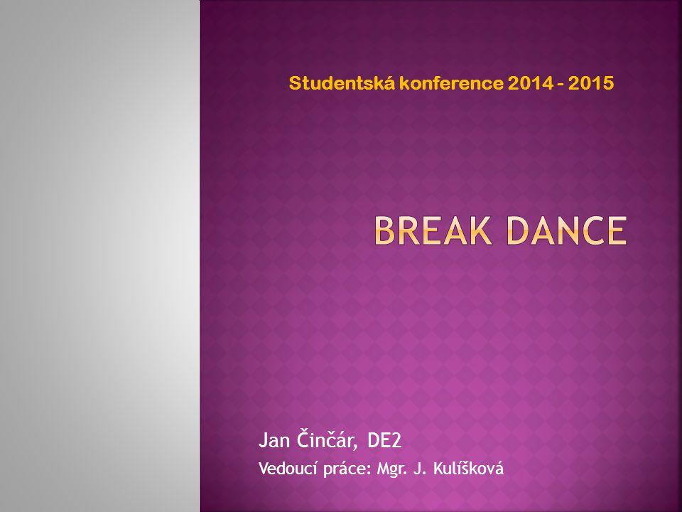 Jan Činčár, DE2 Vedoucí práce: Mgr. J. Kulíšková Studentská konference 2014 - 2015