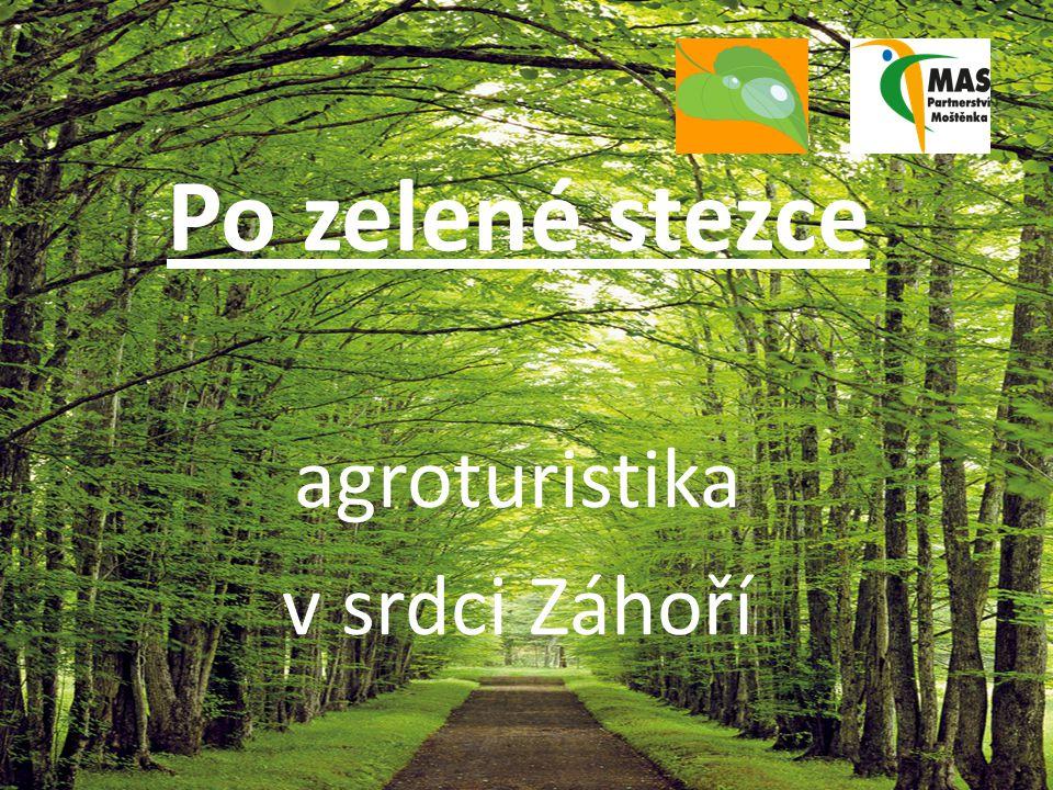 Po zelené stezce agroturistika v srdci Záhoří