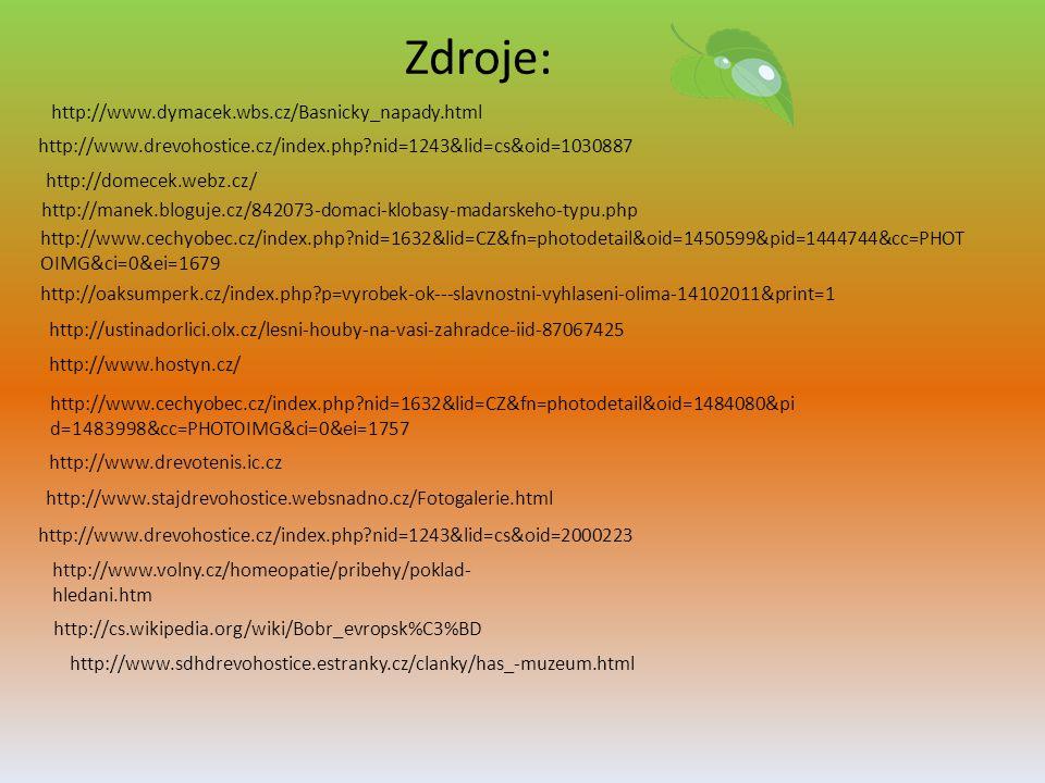 Zdroje: http://www.drevotenis.ic.cz http://www.hostyn.cz/ http://oaksumperk.cz/index.php?p=vyrobek-ok---slavnostni-vyhlaseni-olima-14102011&print=1 ht