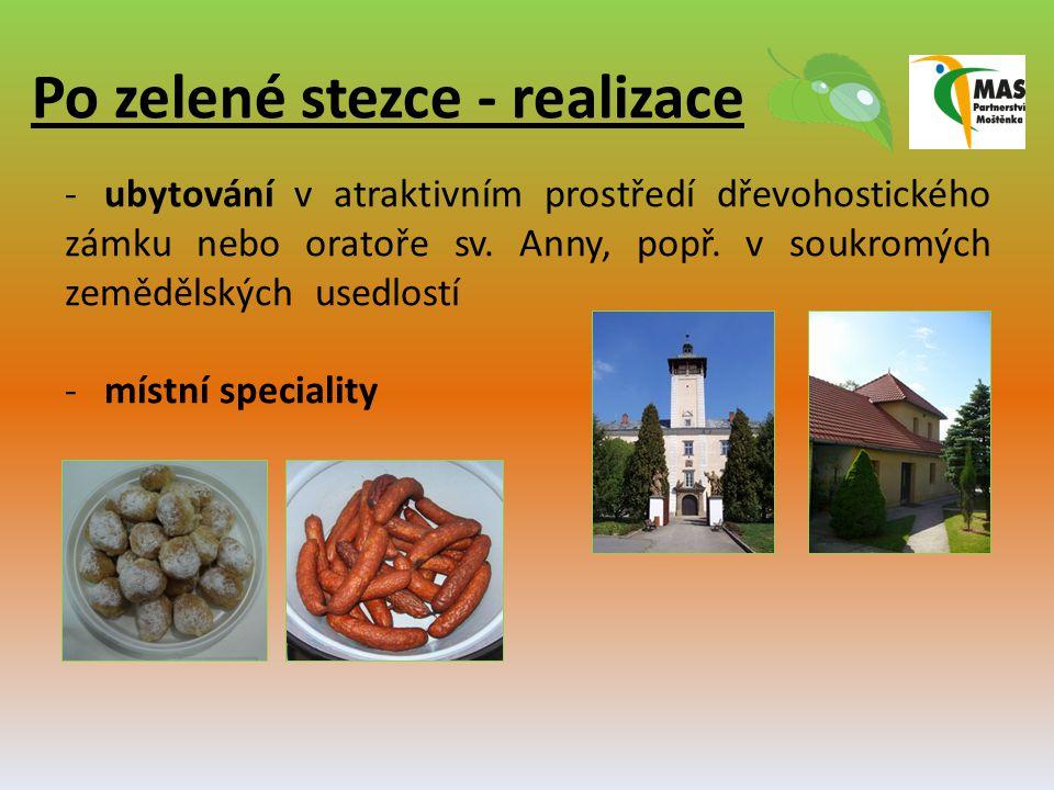 Po zelené stezce - realizace -ubytování v atraktivním prostředí dřevohostického zámku nebo oratoře sv. Anny, popř. v soukromých zemědělských usedlostí