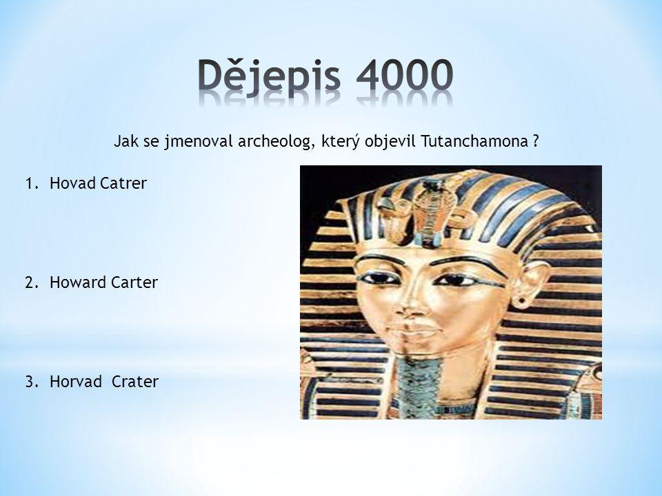Jak se jmenoval archeolog, který objevil Tutanchamona .