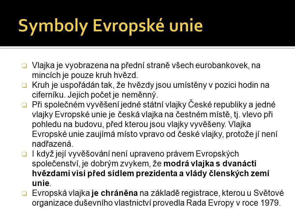  http://cs.wikipedia.org/wiki/Kategorie:Symboly_Evropsk%C3%A9_u nie  http://www.dvorek.eu/clanek/zakladnich-symbolu-evropske-unie  http://publications.europa.eu/code/cs/cs-5000100.htm  http://www.ceskavlajka.mysteria.cz/obsah_vyvesovani.php  http://www.zbynekmlcoch.cz/informace/texty/pocty-prislovi-vyznam- definice/poet-hvzd-hvzdiek-na-vlajce-eu-kolik-hvzd-ma-vlajka- evropske-unie-a-jak-vypada  https://www.euroskop.cz/54/sekce/den-evropy/  http://cs.wikipedia.org/wiki/Maastrichtsk%C3%A1_krit%C3%A9ria  http://www.vlajky.estranky.cz/clanky/symboly-evropske-unie.html  http://europa.eu/about-eu/basic-information/symbols/europe- day/index_cs.htm  http://ec.europa.eu/news/eu_explained/131120_cs.htm  http://cs.wikipedia.org/wiki/Nobelova_cena  http://www.ceskatelevize.cz/ct24/svet/206691-nobelova-cena-miru- je-v-rukou-evropske-unie/  http://www.tyden.cz/rubriky/domaci/politika/klaus-nobelova-cena- pro-eu-je-tragicky-omyl_248896.html#.VC5l_WccTGg