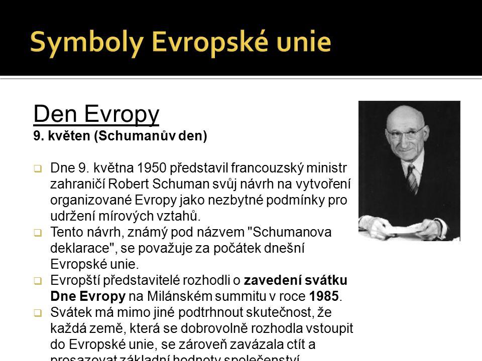 Den Evropy 9.květen (Schumanův den)  Dne 9.