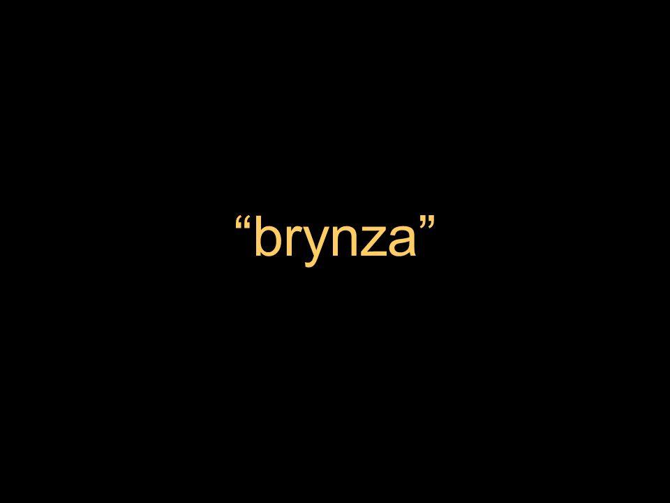 """""""brynza"""""""