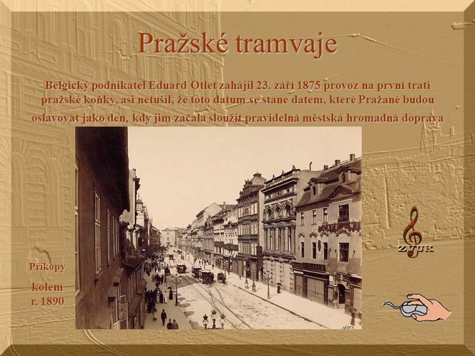 Pražské tramvaje Belgický podnikatel Eduard Otlet zahájil 23.