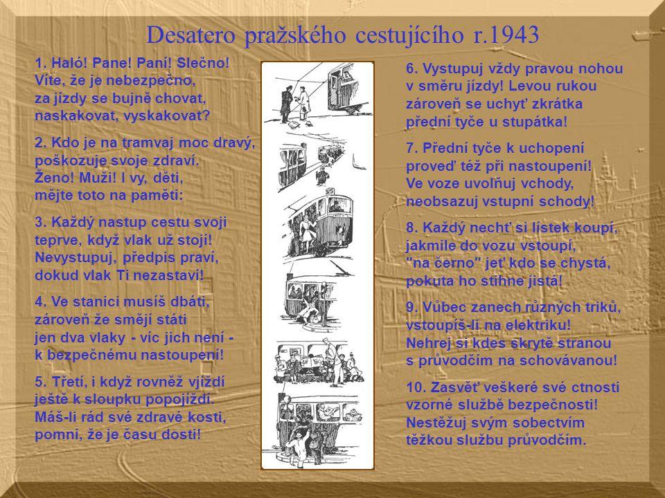 Desatero pražského cestujícího r.1943 1.Haló. Pane.