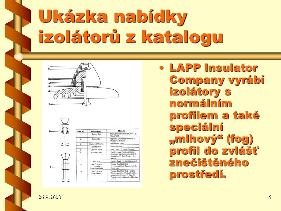 """26.9.20085 Ukázka nabídky izolátorů z katalogu LAPP Insulator Company vyrábí izolátory s normálním profilem a také speciální """"mlhový (fog) profil do zvlášť znečištěného prostředí.LAPP Insulator Company vyrábí izolátory s normálním profilem a také speciální """"mlhový (fog) profil do zvlášť znečištěného prostředí."""