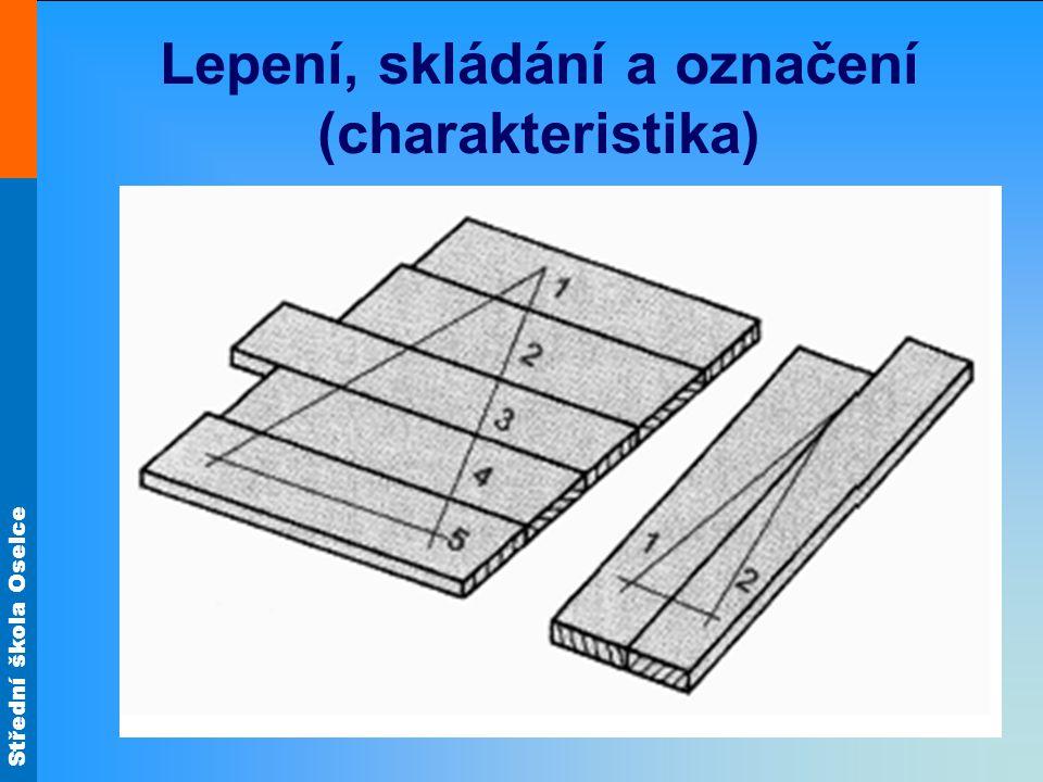 Střední škola Oselce Lepení, skládání a označení (charakteristika)