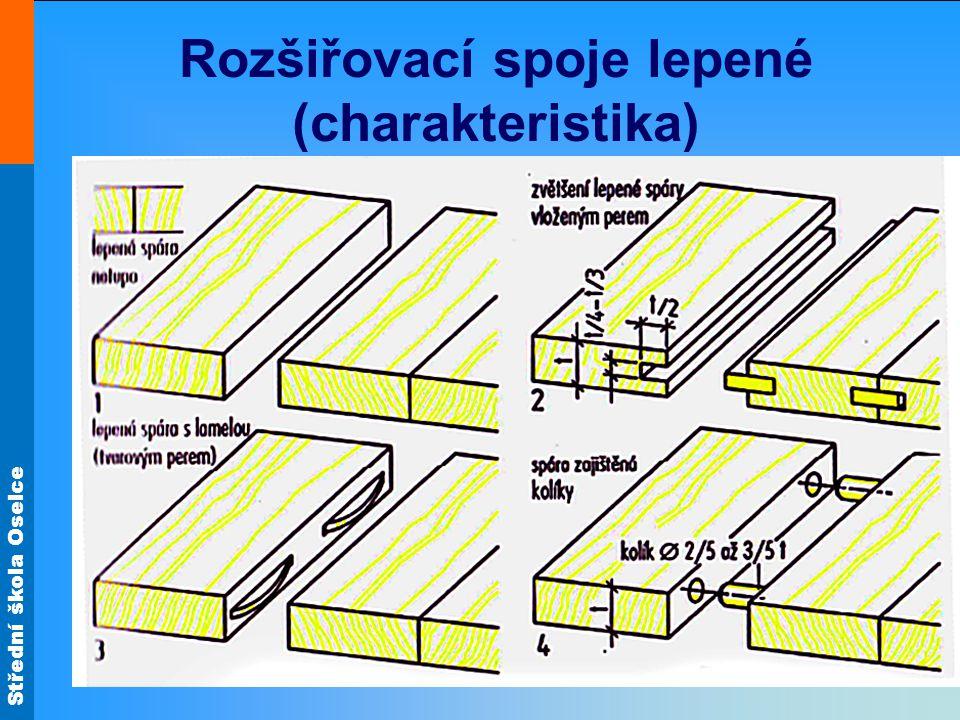 Střední škola Oselce Rozšiřovací spoje lepené (charakteristika)