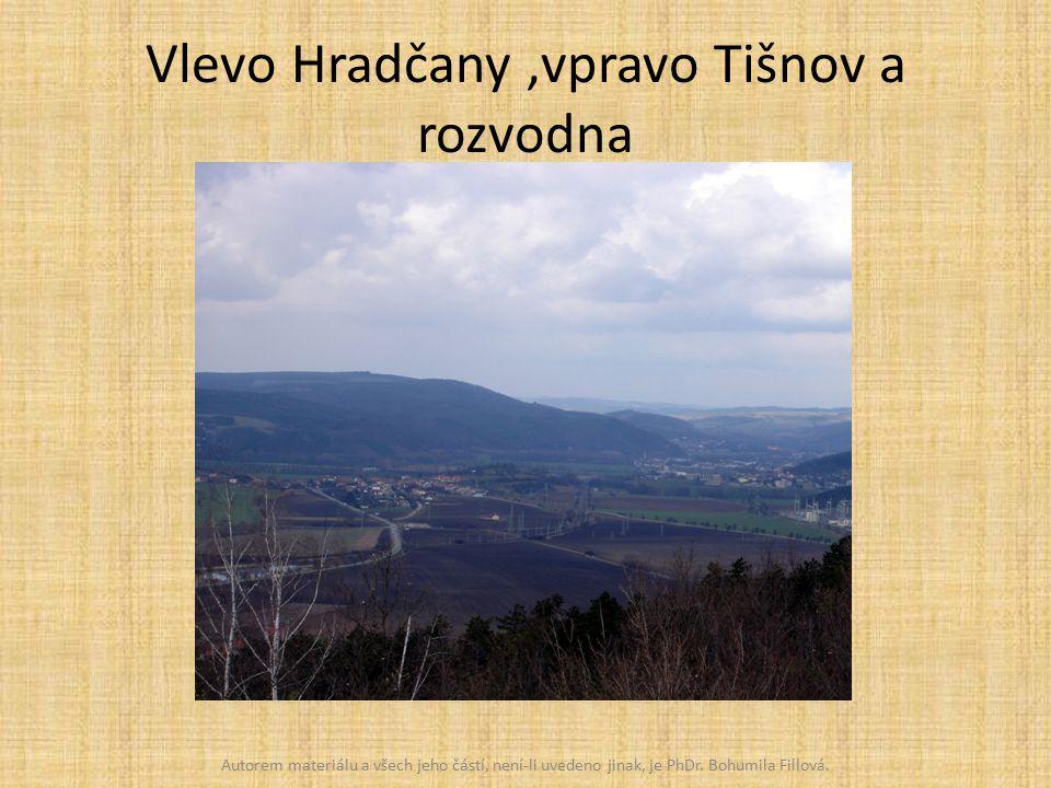 Vlevo Hradčany,vpravo Tišnov a rozvodna Autorem materiálu a všech jeho částí, není-li uvedeno jinak, je PhDr.