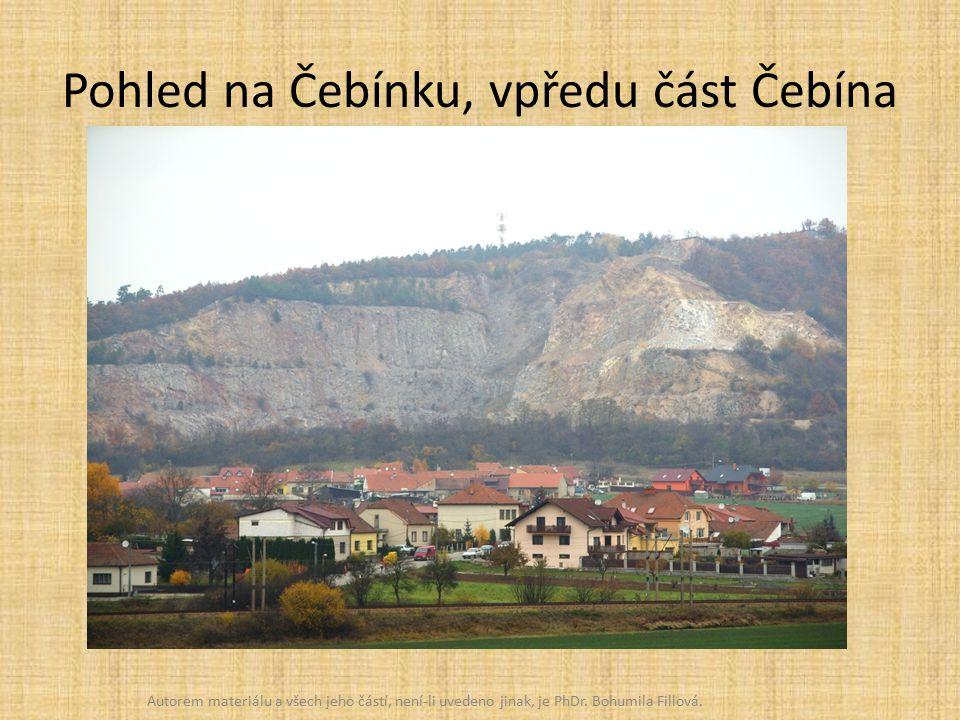 Pohled na Čebínku, vpředu část Čebína Autorem materiálu a všech jeho částí, není-li uvedeno jinak, je PhDr.