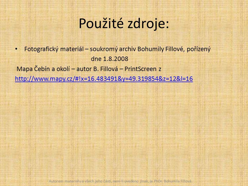 Použité zdroje: Fotografický materiál – soukromý archiv Bohumily Fillové, pořízený dne 1.8.2008 Mapa Čebín a okolí – autor B.