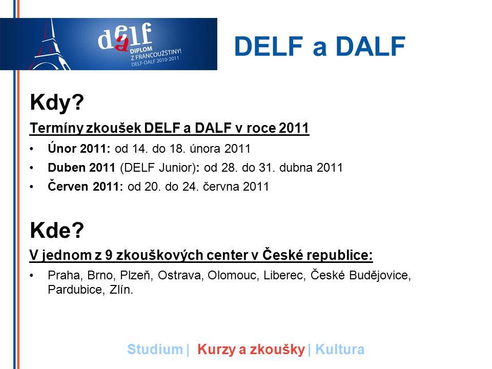 Kdy? Termíny zkoušek DELF a DALF v roce 2011 Únor 2011: od 14. do 18. února 2011 Duben 2011 (DELF Junior): od 28. do 31. dubna 2011 Červen 2011: od 20