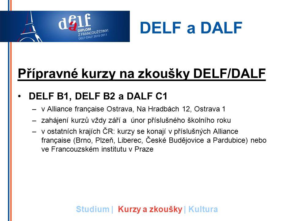 Přípravné kurzy na zkoušky DELF/DALF DELF B1, DELF B2 a DALF C1 –v Alliance française Ostrava, Na Hradbách 12, Ostrava 1 –zahájení kurzů vždy září a ú