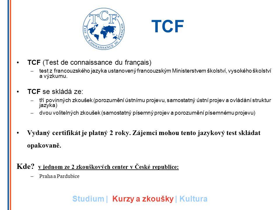 TCF TCF (Test de connaissance du français) – test z francouzského jazyka ustanovený francouzským Ministerstvem školství, vysokého školství a výzkumu.