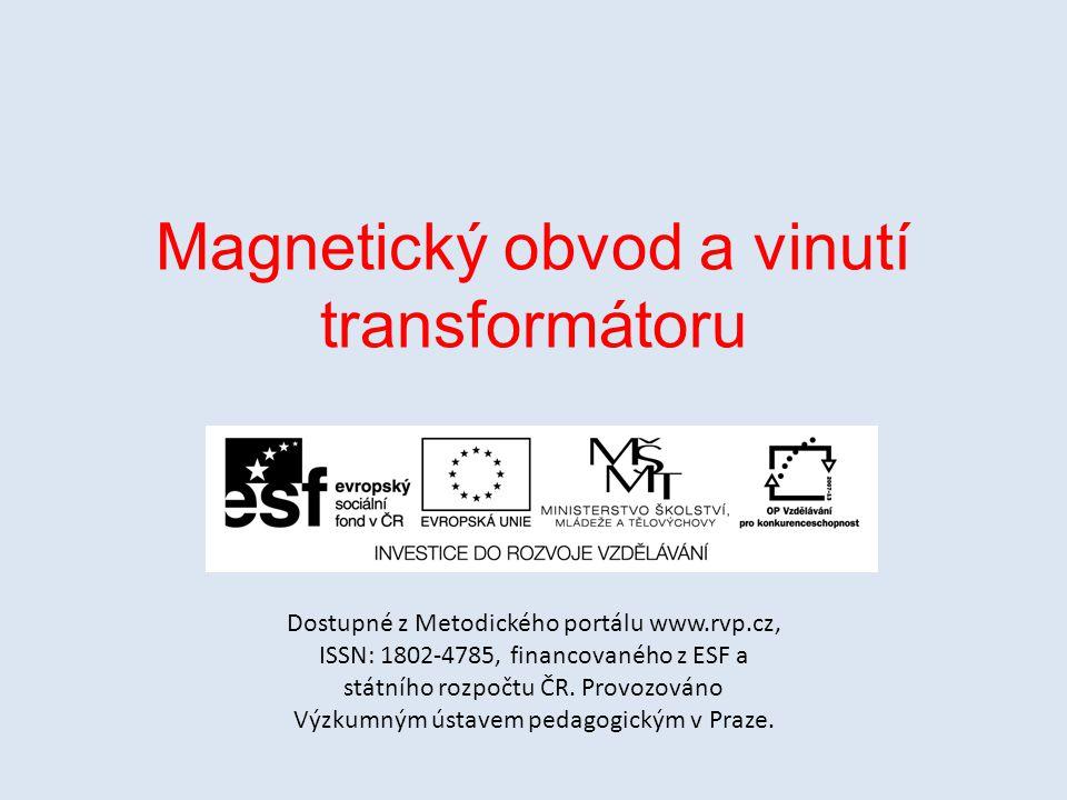 Magnetický obvod a vinutí transformátoru Dostupné z Metodického portálu www.rvp.cz, ISSN: 1802-4785, financovaného z ESF a státního rozpočtu ČR. Provo