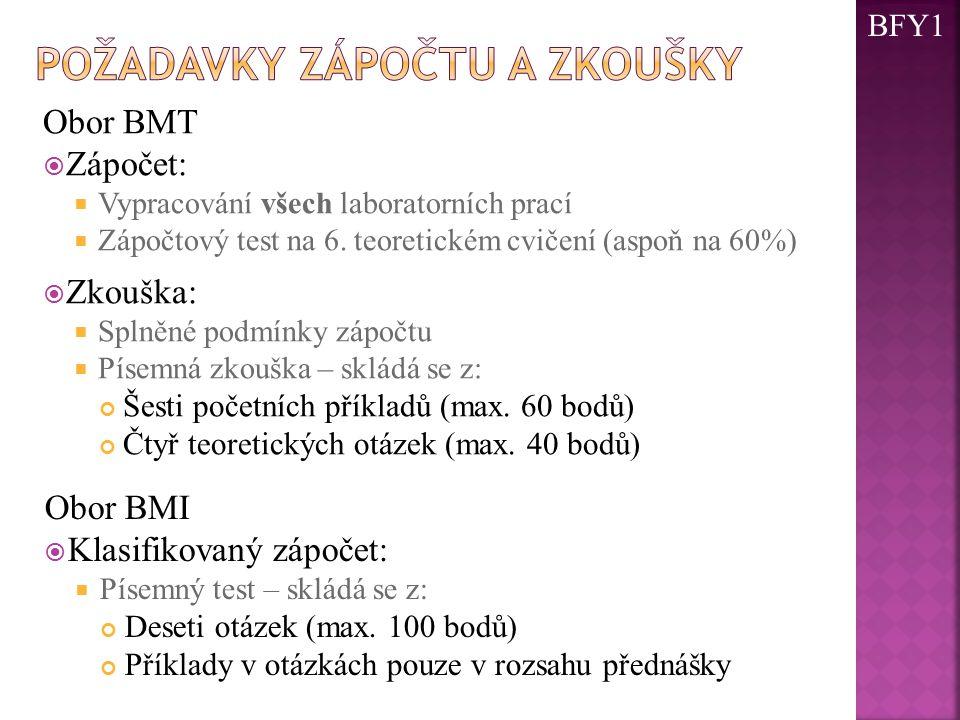 Obor BMT  Zápočet:  Vypracování všech laboratorních prací  Zápočtový test na 6. teoretickém cvičení (aspoň na 60%)  Zkouška:  Splněné podmínky zá