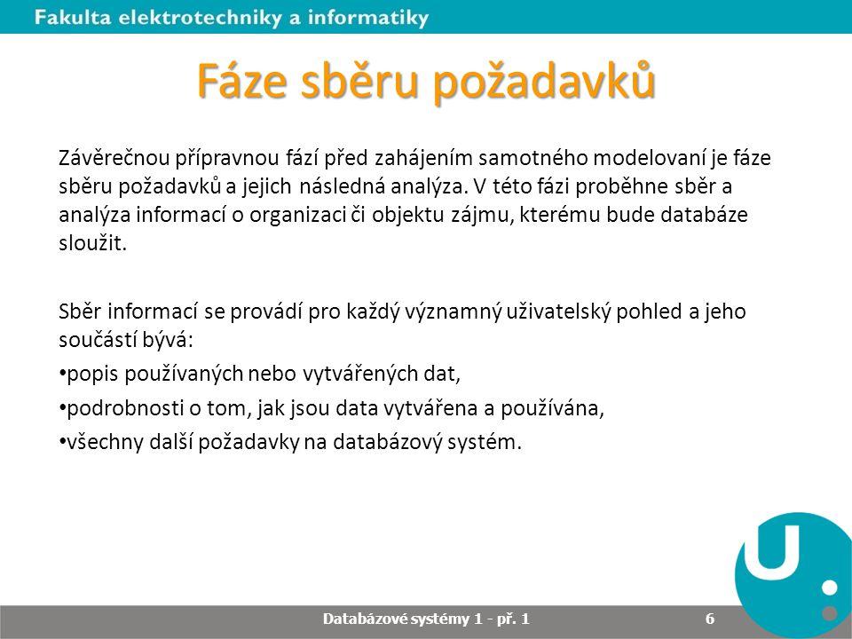 Kardinalita vztahu – nám říká, kolik instancí jedné entity je možné spojit s kolika instancemi druhé entity – Mohou nastat situace: 1:1 (billboard – reklama) 1:M (zákazník – objednávka) M:M (studenti – učebny) Databázové systémy 1 - př.