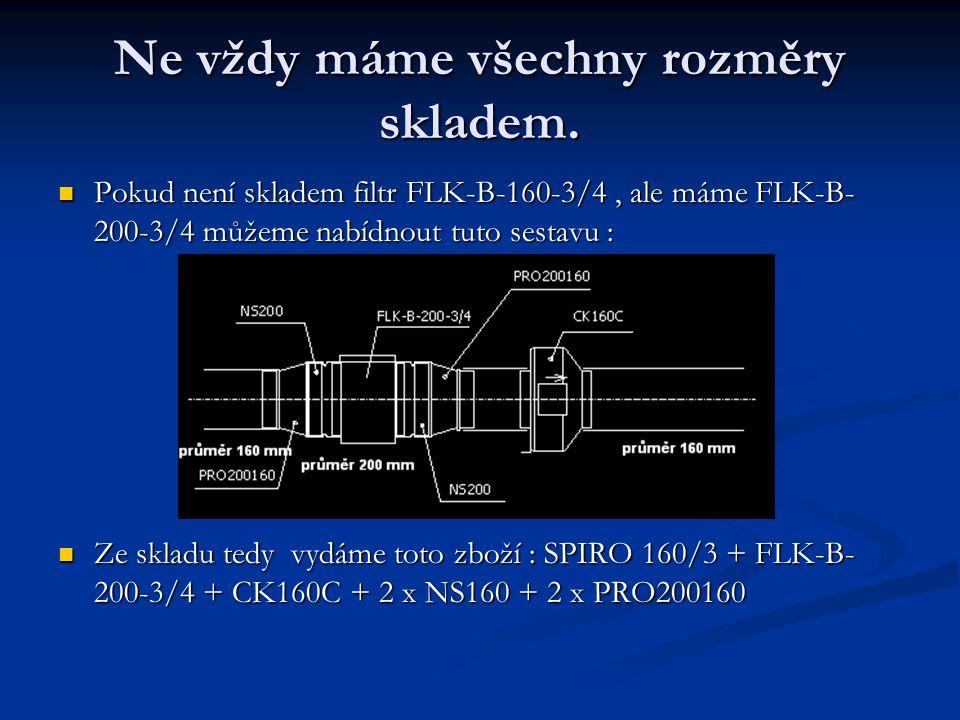 Ne vždy máme všechny rozměry skladem. Pokud není skladem filtr FLK-B-160-3/4, ale máme FLK-B- 200-3/4 můžeme nabídnout tuto sestavu : Pokud není sklad