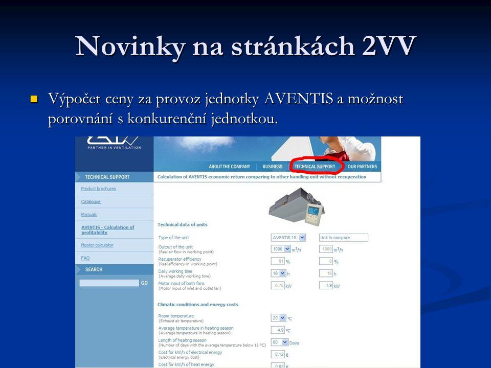 Novinky na stránkách 2VV Výpočet ceny za provoz jednotky AVENTIS a možnost porovnání s konkurenční jednotkou. Výpočet ceny za provoz jednotky AVENTIS