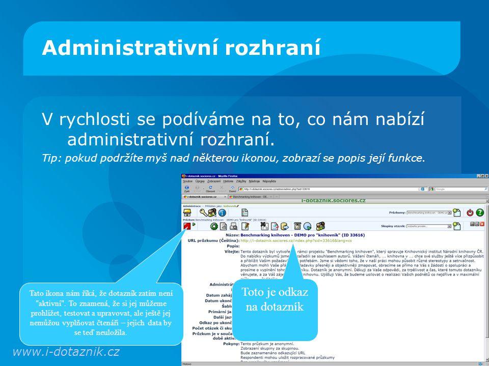 Administrativní rozhraní V rychlosti se podíváme na to, co nám nabízí administrativní rozhraní.