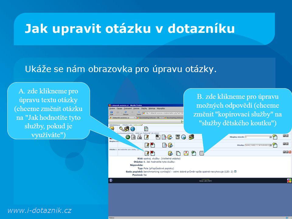 Jak upravit otázku v dotazníku Ukáže se nám obrazovka pro úpravu otázky.