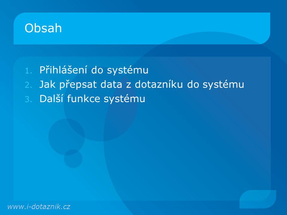 Další funkce systému Dotazovací systém nabízí mnohem více funkcí, než jsme představili.