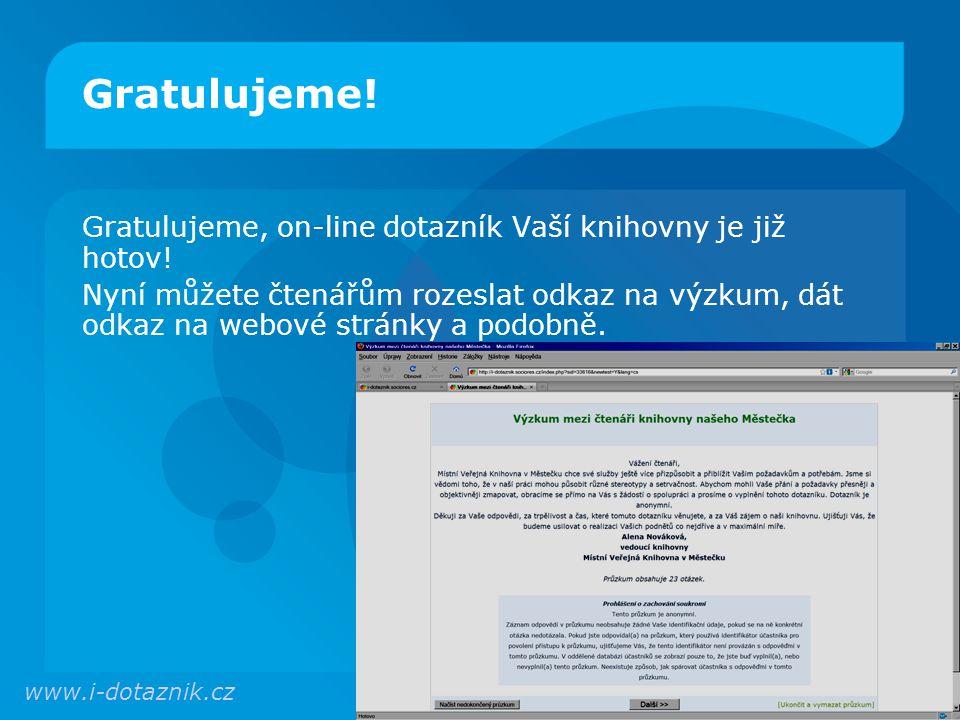 Gratulujeme.Gratulujeme, on-line dotazník Vaší knihovny je již hotov.