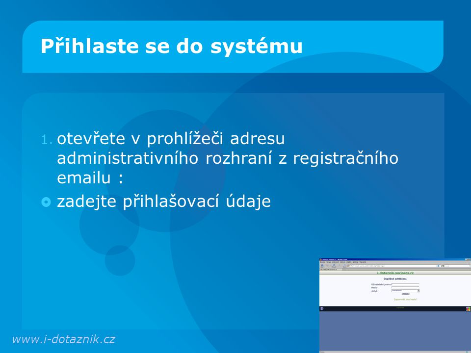 Již připravené dotazníky  V systému jsou pro Vás již připraveny ukázkové dotazníky.