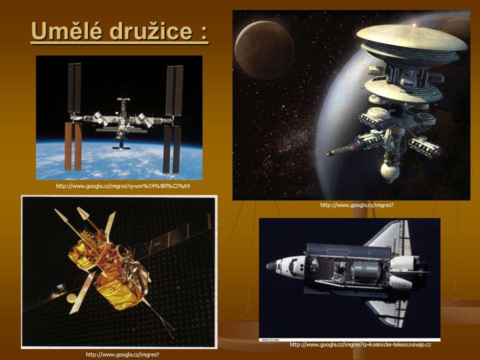 Umělé družice : http://www.google.cz/imgres.