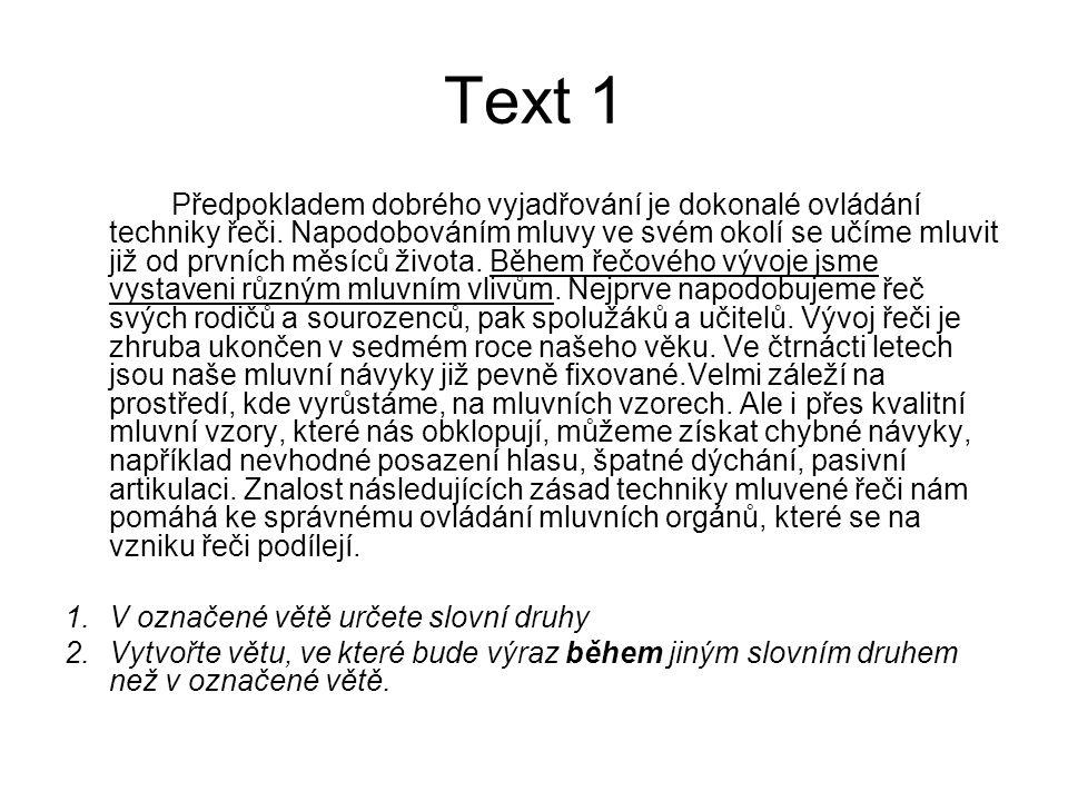 Text 1 Předpokladem dobrého vyjadřování je dokonalé ovládání techniky řeči.