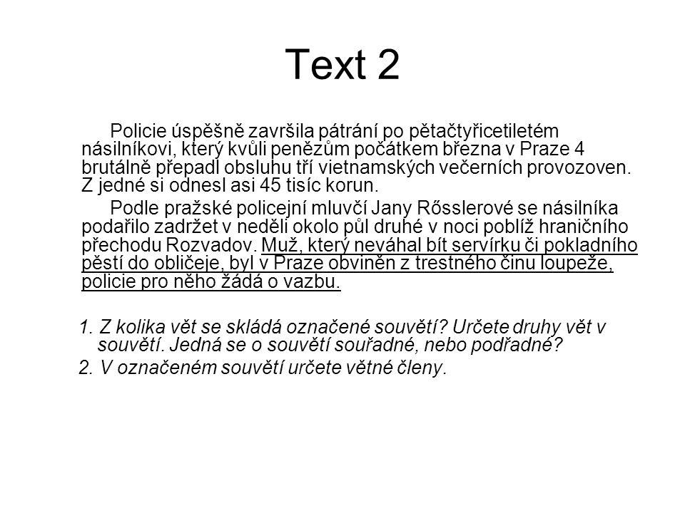 Text 2 Policie úspěšně završila pátrání po pětačtyřicetiletém násilníkovi, který kvůli penězům počátkem března v Praze 4 brutálně přepadl obsluhu tří vietnamských večerních provozoven.