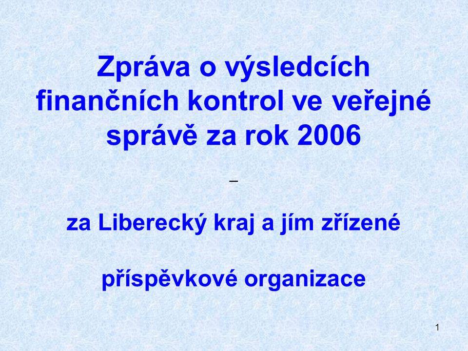 1 Zpráva o výsledcích finančních kontrol ve veřejné správě za rok 2006 – za Liberecký kraj a jím zřízené příspěvkové organizace