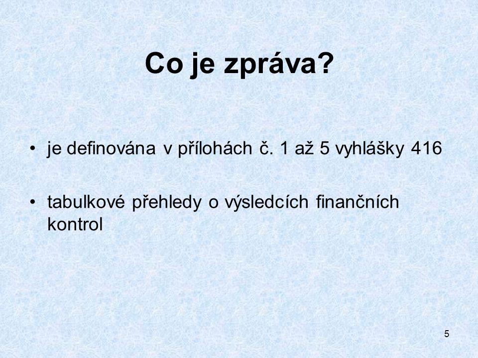 5 Co je zpráva. je definována v přílohách č.