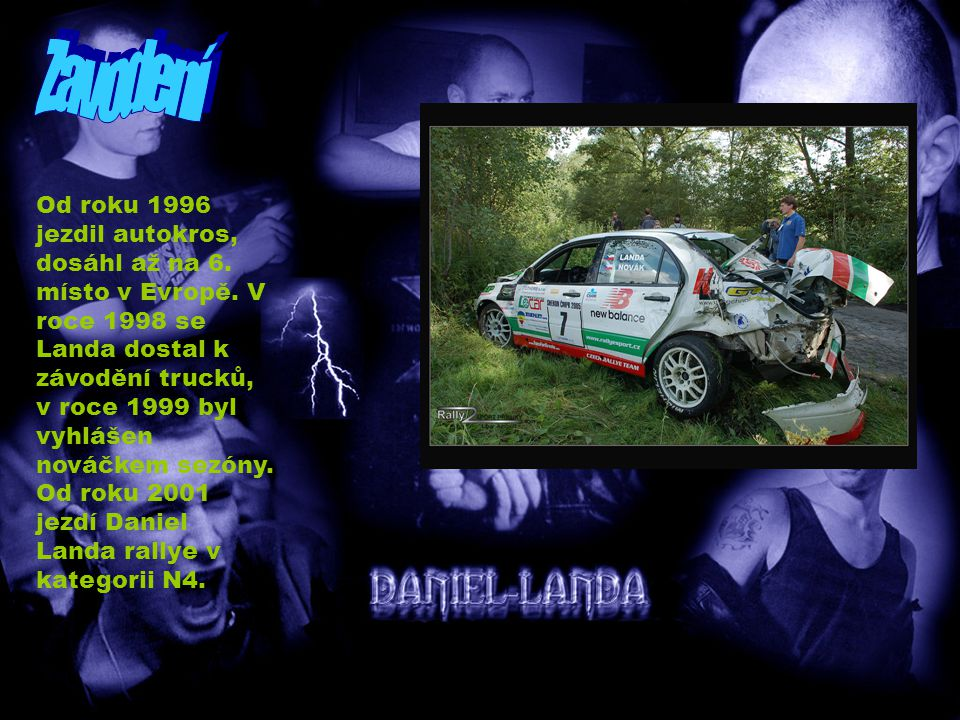 Od roku 1996 jezdil autokros, dosáhl až na 6. místo v Evropě.