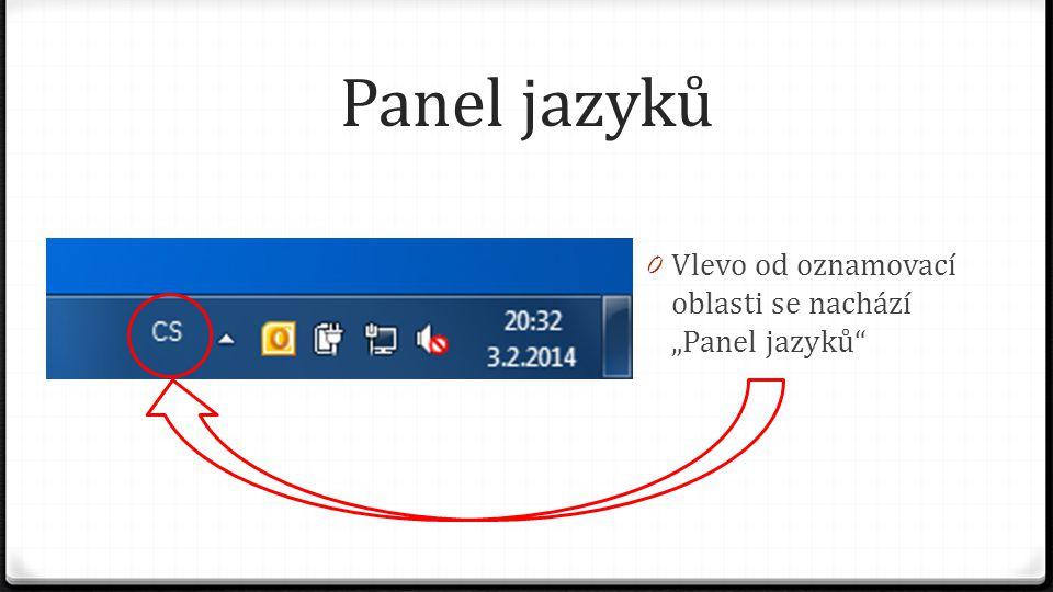 """Panel jazyků 0 Vlevo od oznamovací oblasti se nachází """"Panel jazyků"""