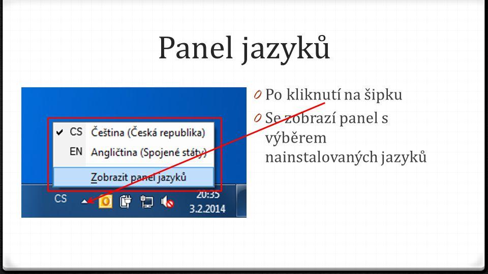 Panel jazyků 0 Po kliknutí na šipku 0 Se zobrazí panel s výběrem nainstalovaných jazyků